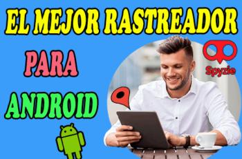 spyzie rastreador para android, rastreador para celulares android