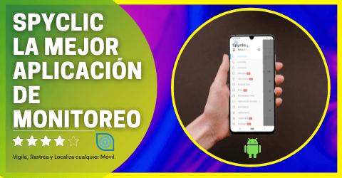 spyclic la mejor aplicación de monitoreo móvil